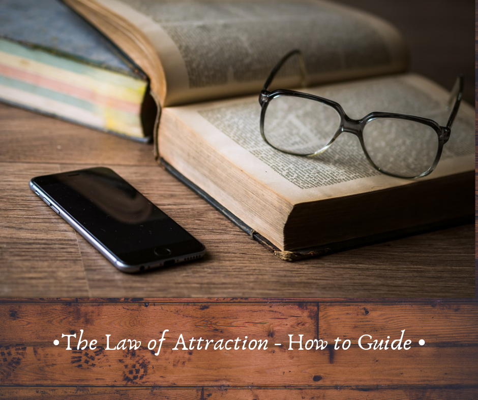 The Law of Attraction - How to Guide