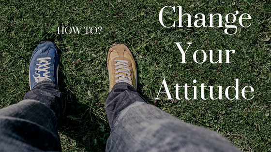 How To Change Mindset and Attitude in Five Steps