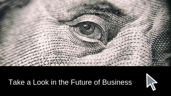 Take a Look in the Future of the Business