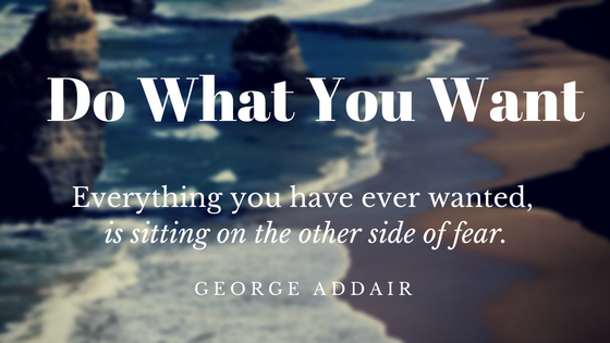 Do What You Want To Do