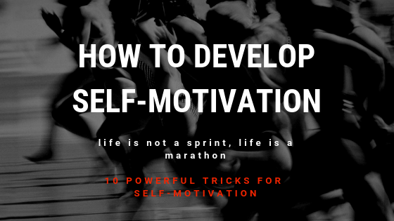 How to Develop Self Motivation