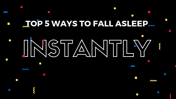 How to Fall Asleep Instantly 5 Ways