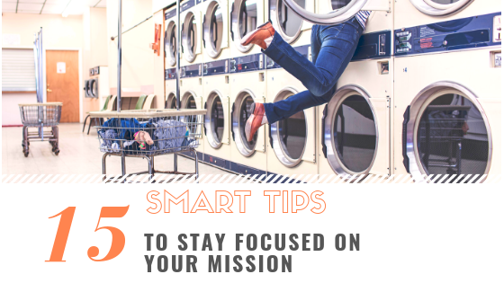 15 Tips to Stay Focused on Your Mission