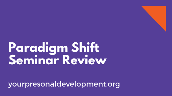 Paradigm Shift Seminar Review