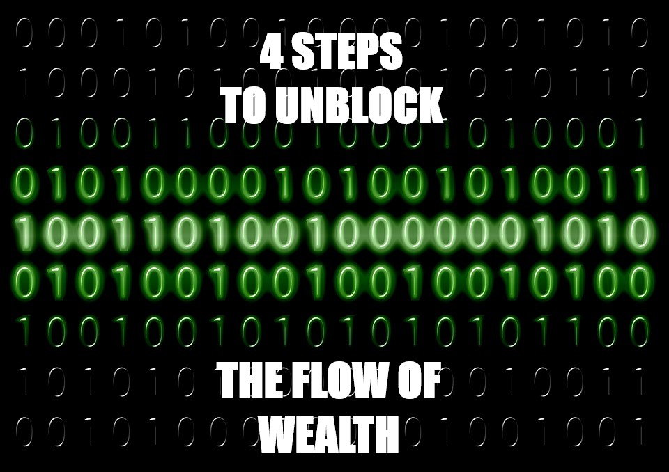 4 Steps to Unblock the Flow of Wealth