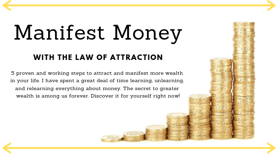 5 Steps to Manifest Money Now - The Law of Attraction