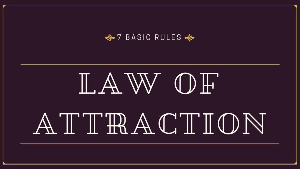 The Law of Attraction Basic Rules