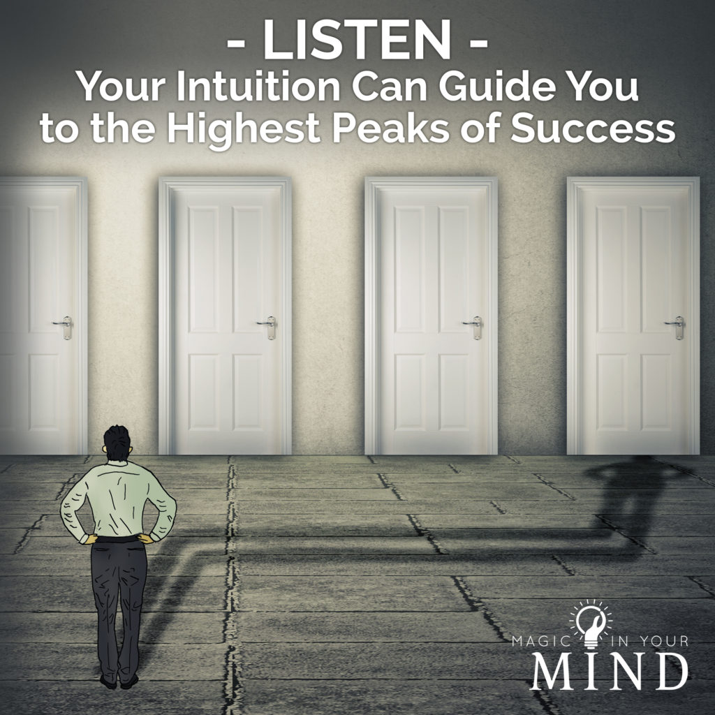 Your Intuition Can Guide You to the Highest Peaks of Success