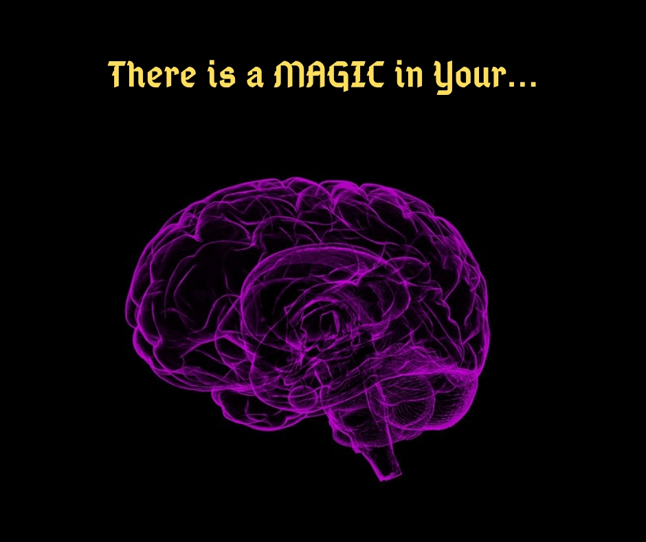 There is a MAGIC in Your Mind