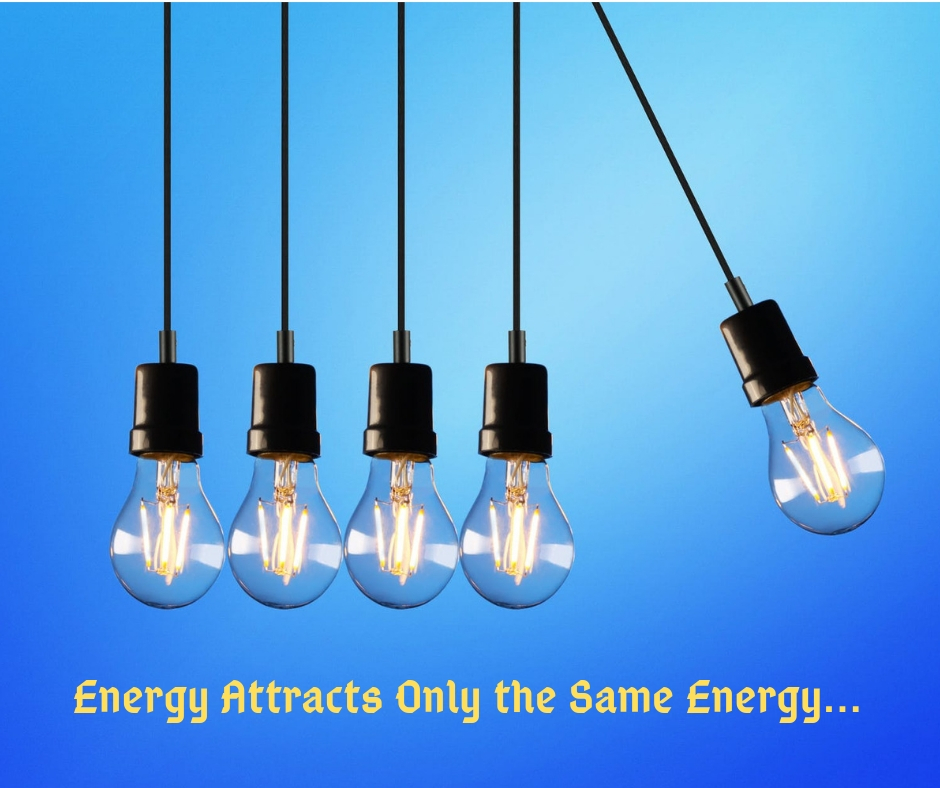 Energy Attracts Only the Same Energy