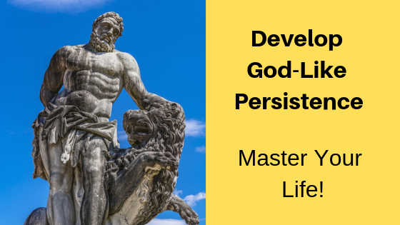 4 Steps to Develop Persistence – Master Your Life!